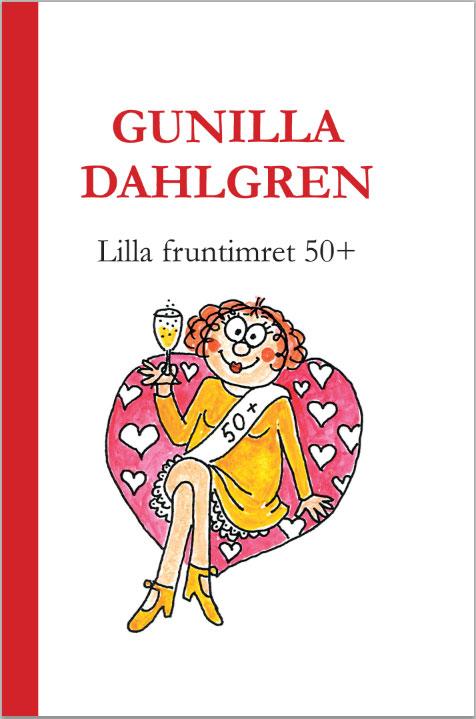 Lilla fruntimret 50+, av Gunilla Dahlgren