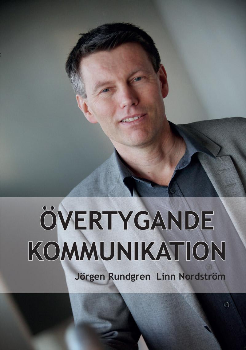 Övertygande kommunikation, av Jörgen Rundgren och Linn Nordström