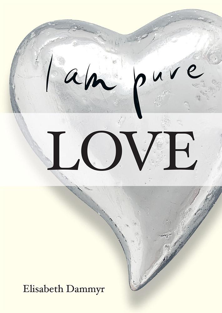 I am pure love, av Elisabeth Dammyr