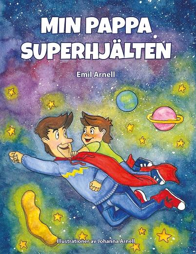 Min pappa superhjälten, av Emil Arnell